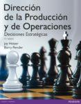 DIRECCION DE LA PRODUCCIÓN Y DE OPERACIONES. DECISIONES ESTRATÉGICAS - 9788490352878 - VV.AA.