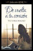 DE VUELTA A TU CORAZÓN (NUEVOS CAMINOS 2) (EBOOK) - 9788490695678 - VICTORIA MAGNO