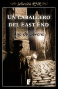 UN CABALLERO DE EAST END (EBOOK) - 9788490699478 - ANA DE LIEVANA