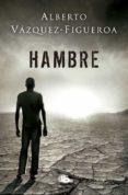 HAMBRE - 9788490705278 - ALBERTO VAZQUEZ FIGUEROA