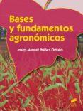 BASES Y FUNDAMENTOS AGRONÓMICOS  (GRADO MEDIO EN APROVECHAMIENTO Y CONSERVACIÓN DEL MEDIO NATURAL) - 9788490770078 - JOSEP MANUEL IBAÑEZ ORTUÑO