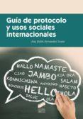guía de protocolo y usos sociales internacionales (ebook)-ana belen fernandez souto-9788490779378