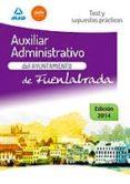 AUXILIAR ADMINISTRATIVO DEL AYUNTAMIENTO DE FUENLABRADA: TEST Y SUPUESTOS PRACTICOS - 9788490930878 - VV.AA.