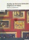 AUXILIAR DE SERVICIOS GENERALES (VIGILANCIA DE SALAS) MUSEO NACIONAL DEL PRADO: TEMARIO Y CUESTIONARIO - 9788491474678 - VV.AA.