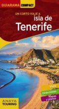 UN CORTO VIAJE A ISLA DE TENERIFE 2018 (GUIARAMA COMPACT) 3ª ED. - 9788491581178 - VV.AA.