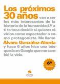 LOS PROXIMOS 30 AÑOS: ¿TU QUE QUIERES SER, ESPECTADOR O PROTAGONI STA? - 9788492414178 - ALVARO GONZALEZ ALORDA