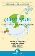 GALACTIC SUITE O COMO CONSTRUIR UN HOTEL EN EL ESPACIO - 9788492452378 - XAVIER CLARAMUNT