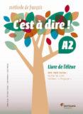 C´EST A DIRE A2 LIVRE ELEVE +DVD - 9788492729678 - VV.AA.
