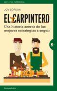 EL CARPINTERO: UNA HISTORIA ACERCA DE LAS MEJORES ESTRATEGIAS A ELEGIR - 9788492921478 - JON GORDON