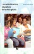 LES REIVINDICACIONS EDUCATIVES DE LA DONA GITANA - 9788493416478 - TERESA SORDE