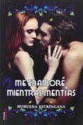 ME ENAMORE MIENTRAS MENTIAS - 9788494284878 - MORUENA ESTRINGANA