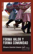FORMA VALOR Y FORMA COMUNIDAD - 9788494311178 - ALVARO GARCIA LINERA