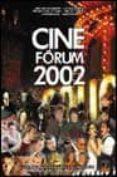 CINE FORUM 2002 - 9788495312778 - JERONIMO J. MARTIN