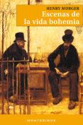 ESCENAS DE LA VIDA BOHEMIA - 9788495580078 - HENRY MURGER