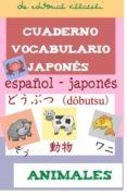 CUADERNO DE APRENDIZAJE DE JAPONES: ANIMALES - 9788495734778 - VV.AA.