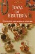 JOYAS DE BISUTERIA: 57 PROYECTOS ETNICOS Y CLASICOS PARA REALIZAR CON TUS PROPIAS MANOS - 9788496365278 - MARISA LUPATO