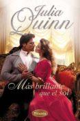 MAS BRILLANTE QUE EL SOL - 9788496711778 - JULIA QUINN