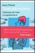 SOM ELS MILLORS: CATALUNYA, DE L OASI A LA GLOBALITZACIO - 9788497081078 - ENRIC TINTORE