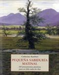 PEQUEÑA SABIDURIA MATINAL: 365 PENSAMIENTOS POSITIVOS PARA SER FE LIZ TODOS LOS DIAS (3ª ED.) - 9788497165778 - CATHERINE RAMBERT
