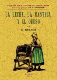 LA LECHE, LA MANTECA Y EL QUESO (FACSIMIL) - 9788497614078 - VV.AA.
