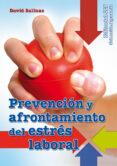 PREVENCION Y AFRONTAMIENTO DEL ESTRES LABORAL - 9788498429978 - DAVID SALINAS ESPAÑA