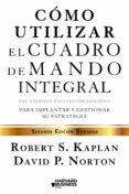 COMO UTILIZAR EL CUADRO DE MANDO INTEGRAL (2ª EDICION REVISADA) - 9788498754278 - ROBERT S. KAPLAN