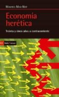 ECONOMIA HERETICA - 9788498887778 - MANFRED A. MAX-NEEF