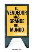 EL VENDEDOR MAS GRANDE DEL MUNDO I - 9788499083278 - OG MANDINO