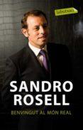 BENVINGUT AL MON REAL - 9788499301778 - SANDRO ROSELL