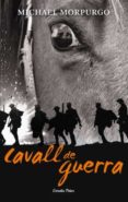 CAVALL DE GUERRA - 9788499324678 - MICHAEL MORPURGO