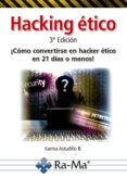 HACKING ETICO: COMO CONVERTIRSE EN HACKER ETICO EN 21 DIAS O MENOS - 9788499647678 - KARINA ASTUDILLO B.