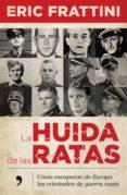 LA HUIDA DE LAS RATAS - 9788499986678 - ERIC FRATTINI