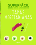 TAPAS VEGETARINAS: SUPERFACIL COCINA CON 3-6 INGREDIENTES - 9789463592178 - SABRINA FAUDA-ROLE