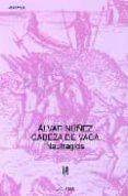 NAUFRAGIOS - 9789500307178 - ALVAR NUÑEZ CABEZA DE VACA