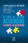 el arte de lograr acuerdos: recursos de mediacion-gabriel marcelo justiniano-9789870001478