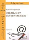EL ANÁLISIS PERICIAL CALIGRÁFICO Y DOCUMENTOLÓGICO - 9789974708778 - GUZMAN DIAZ CARLOS A