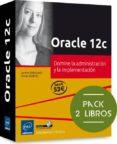 ORACLE 12C: PACK DE 2 LIBROS: DOMINE LA ADMINISTRACION Y LA IMPLEMENTACION - 9782746099388 - JEROME GABILLAUD