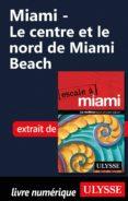 MIAMI - LE CENTRE ET LE NORD DE MIAMI BEACH (EBOOK) - 9782765813088 - ALAIN LEGAULT