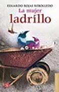 LA MUJER LADRILLO - 9786071626288 - EDUARDO ROJAS REBOLLEDO