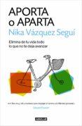 APORTA O APARTA - 9788403516588 - NIKA VAZQUEZ