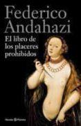 EL LIBRO DE LOS PLACERES PROHIBIDOS - 9788408112488 - FEDERICO ANDAHAZI