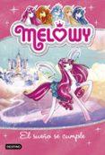 MELOWY 1. EL SUEÑO SE CUMPLE - 9788408167488 - DANIELLE STAR