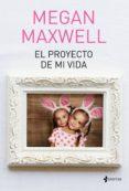 EL PROYECTO DE MI VIDA - 9788408190288 - MEGAN MAXWELL