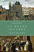 Gratis descargar libros LA REINA JEZABEL (TRILOGÍA DE LOS MÉDICI 3) 9788413140988 (Literatura española)