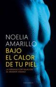 BAJO EL CALOR DE TU PIEL - 9788415952688 - NOELIA AMARILLO