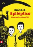epileptico. el ascenso del gran mal-david b.-9788416131488