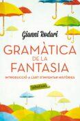 GRAMATICA DE LA FANTASIA - 9788416334988 - GIANNI RODARI
