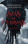 SEIS DE CUERVOS - 9788416387588 - LEIGH BARDUGO