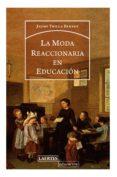 la moda reaccionaria en educacion-jaume trilla bernet-9788416783588