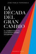 LA DÉCADA DEL GRAN CAMBIO - 9788416938988 - JOSE PABLO FERRANDIZ